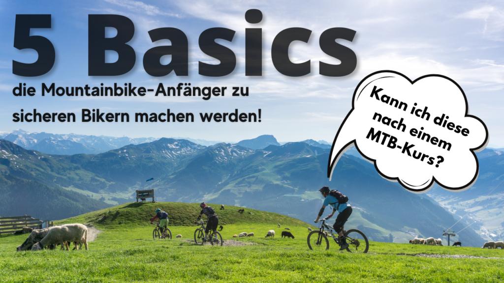 Mountainbike Anfänger Fahretchnikkurs und die 5 Basics für jeden Biker