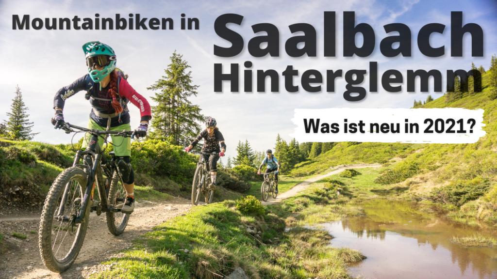 Mountainbiken in Saalbach-Hinterglemm – was ist neu für 2021